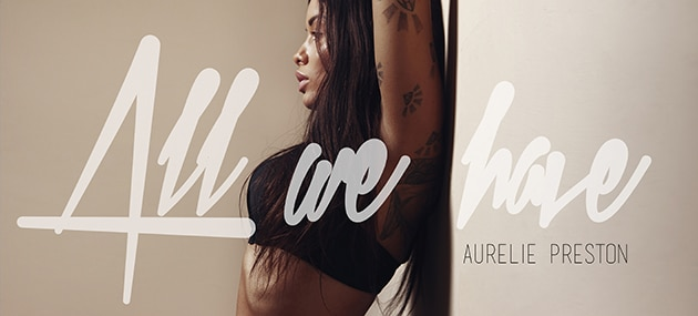 Pochette du single « All we have » – Aurélie Preston
